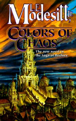 Colors of Chaos By Modesitt, L. E.